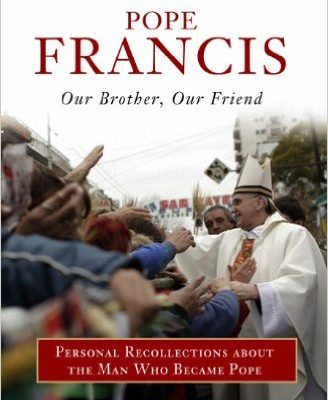 Pope Francis - Our Brother Our Friend - cover